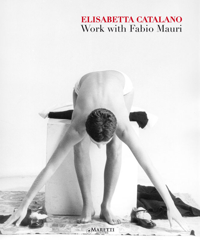 Elisabetta Catalano - Work with Fabio Mauri