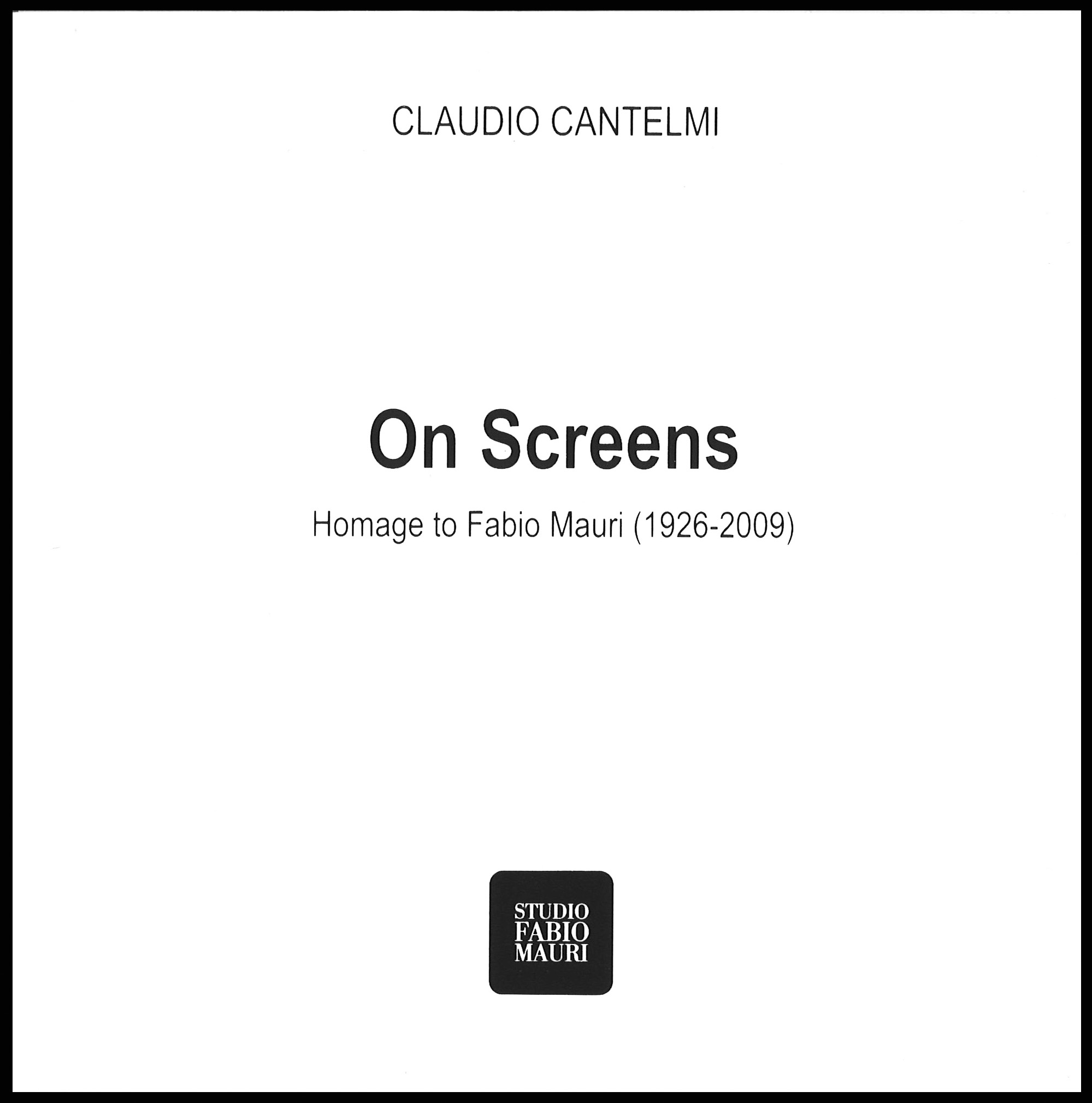 On Screens - Homage to Fabio Mauri (1926-2009)